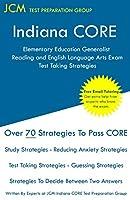 Indiana CORE Elementary Education Generalist Reading and English Language Arts Exam - Test Taking Strategies: Indiana CORE 060 - Free Online Tutoring