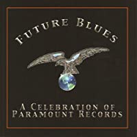 Future Blues-a Celebration of Paramount Records