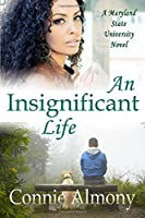 An Insignificant Life (Maryland State University)