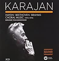 Haydn, Beethoven, Brahms - Choral Music 1972-1976 (Karajan Official Remastered Edition) by Berliner Philharmoniker Herbert von Karajan
