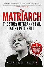 The Matriarch: The Story of 'Granny Evil' Kathy Pe
