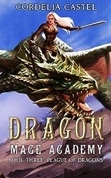 Dragon Mage Academy: Plague of Dragons by [Castel, Cordelia]