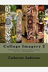 Collage Imagery 2: A Collection of Photographic Images for Use in Personal Art Paperback
