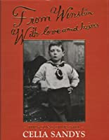 From Winston With Love and Kisses: The Young Churchill