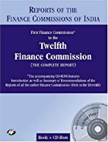 Report of the Finance Commissions of India: First Finance Commission to the Twelfth Finance Commission