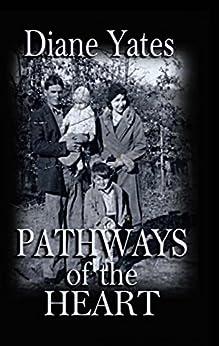 [Yates, Diane]のPathways of the Heart (English Edition)