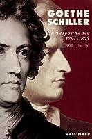 Correspondance Goethe et Schiller (1794-1805) t.1