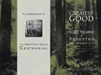The Greatest Good: 100 Years Of Forestry In America