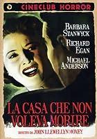 La Casa Che Non Voleva Morire [Italian Edition]