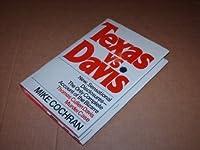 Texas vs. Davis: The Only Complete Account of the Bizarre Thomas Cullen Davis Murder Case
