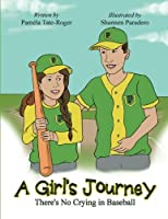 A Girl's Journey: There's No Crying in Baseball