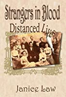 Strangers in Blood: Distanced Lives
