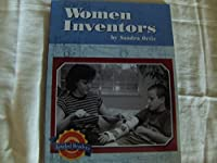 Women Inventors, Leveled Readers Above Level 3 Unit F: Houghton Mifflin Science Leveled Readers