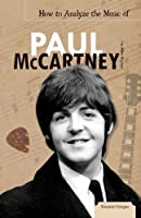 How to Analyze the Music of Paul McCartney (Essential Critiques)
