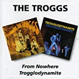 FROM NOWERE / TROGGLODYNAMITE