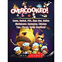 Overcooked Game, Switch, PS4, Xbox One, Online, Multiplayer, Gameplay, Chicken, Tips, Cheats, Guide Unofficial