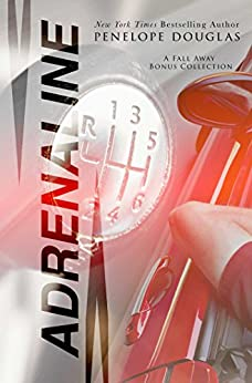 Adrenaline: A Fall Away Series Bonus Content Collection by [Douglas, Penelope]