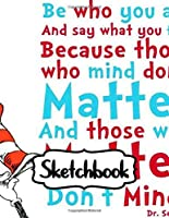 Sketchbook: Cute Drawing Photo Art Incredible Dr.Seuss Oh The Places You'll Go Sketchbook Soft Glossy Duo Blank Sheets Fantastic with Blank Paper for Taking Notes Writing Workbook for Teens and Children Students School Kids