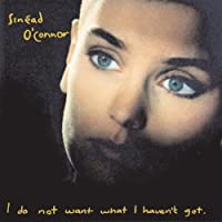 I Do Not Want What I Haven't Got by Sin茅ad O'Connor (1990-02-28)