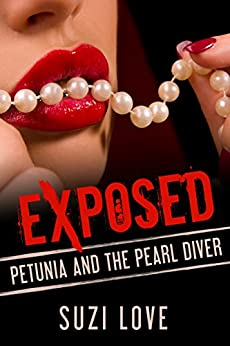 Petunia and The Pearl Diver : Exposed: A Taboo, Forbidden Sexual Escapade by [Love, Suzi]