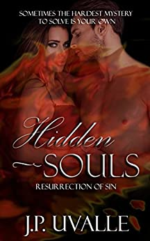 Hidden Souls: Resurrection of Sin (The Hidden Souls Series Book 1) by [Uvalle, J. P.]