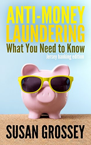 Download Anti-Money Laundering: What You Need to Know Jersey Banking Edition 1497520789