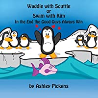 Waddle with Scuttle or Swim with Kim: In the End the Good Guys Always Win