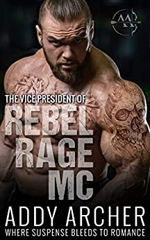 The Vice President (of Rebel Rage MC Book 2) by [Archer, Addy]