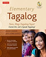 Elementary Tagalog: Tara, Mag-Tagalog Tayo! Come On, Let's Speak Tagalog! (MP3 Audio CD Included)