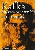 Kafka: Literatura Y Pasion