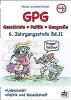 GPG 6. Jahrgangsstufe Bd.II: Geschichte / Politik / Geografie