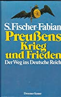 Preussens Krieg und Frieden (5504 767). Der Weg ins Deutsche Reich