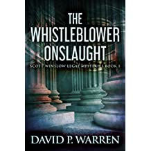 The Whistleblower Onslaught (Scott Winslow Legal Mysteries Book 1)