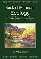 Book of Mormon Ecology: What the Text Reveals About the Land and Lives of the Record Keepers