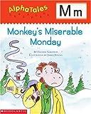 Letter M: Monday's Miserable Monday (Alpha Tales)