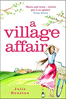 A Village Affair: Perfect for fans of Katie Fforde and Gervaise Phinn by [Houston, Julie]
