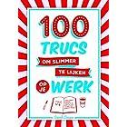 100 trucs om slimmer te lijken op je werk: verder komen zonder moeite