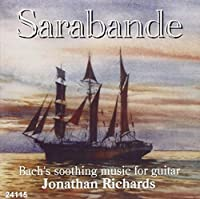 Sarabande: Bach's Soothing Music for Guitar by Jonathan Richards (2005-04-26)