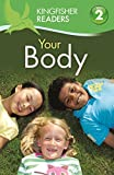 Your Body (Kingfisher Readers)