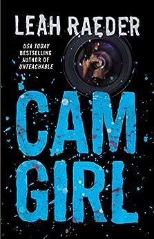 Cam Girl by [Raeder, Leah]