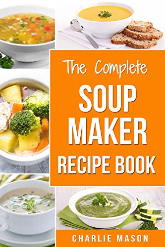 amazon soup maker recipe book easy made cookbook book cook books