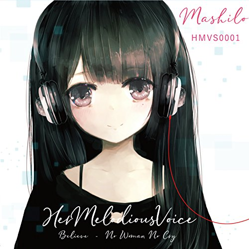 Mashilo – Her Melodious Voice ~Believe/No Woman No Cry~  [24bit Lossless + MP3 320 / WEB] [2018.01.31]