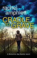 Cradle to Grave (Detective Kay Hunter)