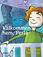 Vaelkommen Hem, Perla: Swedish Edition of Welcome Home, Pearl