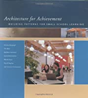 Architecture for Achievement: Building Patterns for Small School Learning [並行輸入品]