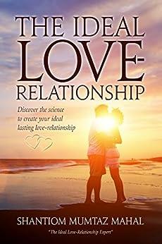 The Ideal Love-Relationship by [Mahal, Shantiom Mumtaz]