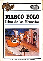 Marco Polo: Libro De Las Maravillas