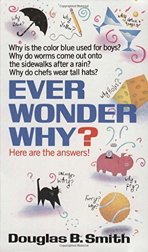 Ever Wonder Why?: Here Are the Answers!の詳細を見る