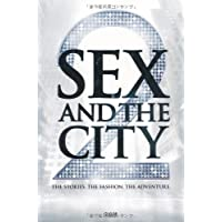 SEX AND THE CITY 2 THE STORIES. THE FASHION. THE ADVENTURE.