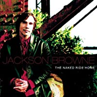The Naked Ride Home by JACKSON BROWNE (2002-09-24)